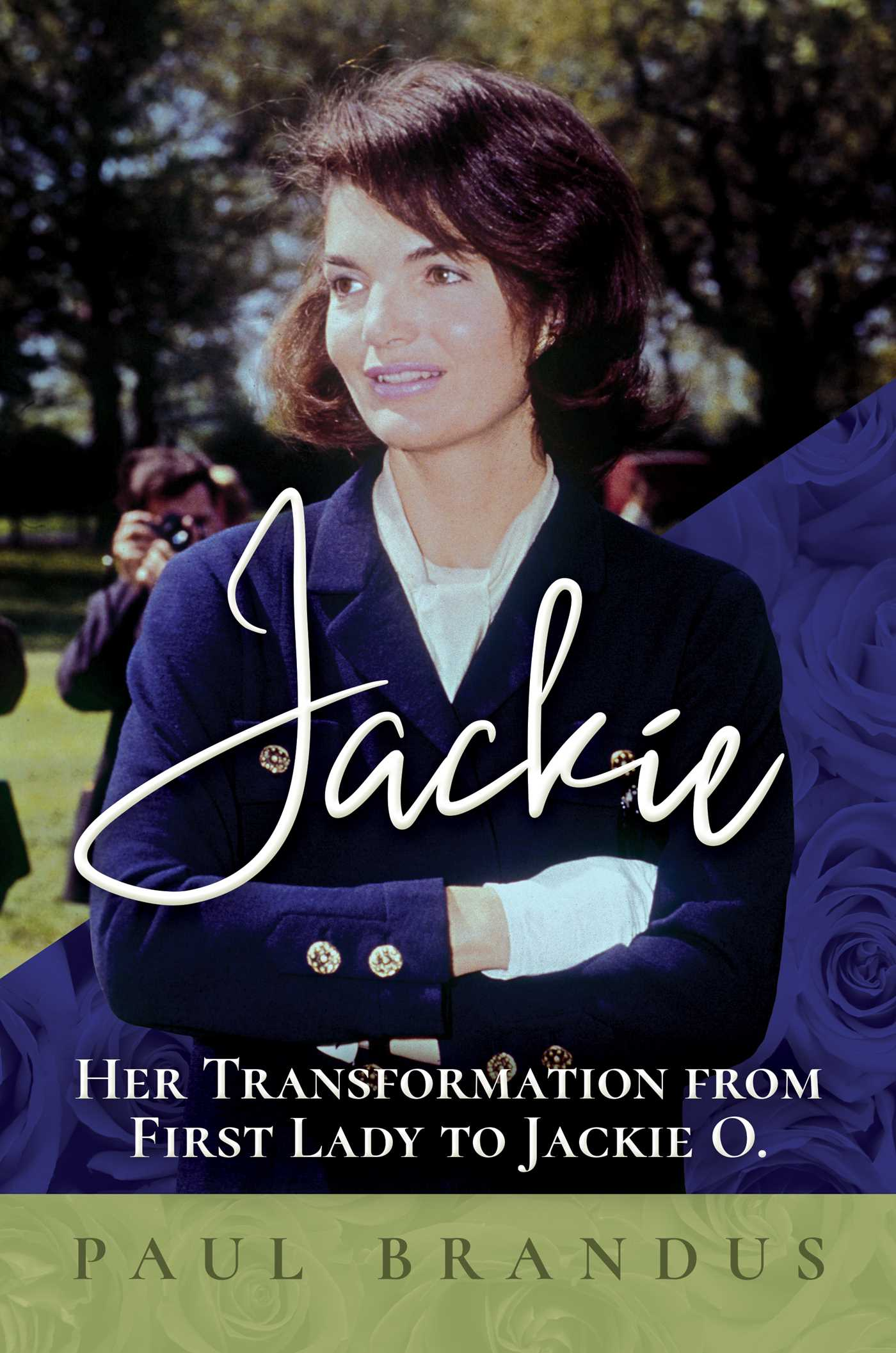 Jackie: Her Transformation from First Lady to Jackie O. book cover