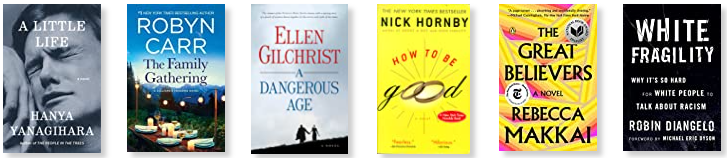 Row 7: A Little Life | The Family Gathering | A Dangerous Age | How To Be Good | The Great Believers | White Fragility