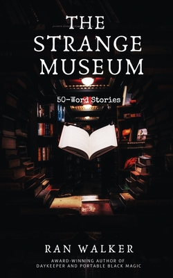 The Strange Museum: 50-Word Stories book cover